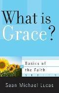 What Is Grace? (Basics of the Faith)