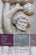Adam in the New Testament : Mere Teaching Model or First Historical Man?