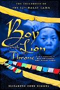 Boy on the Lion Throne: The Childhood of the 14th Dalai Lama