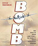Bomb : The Race to Build-And Steal-The World's Most Dangerous Weapon