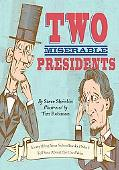 Two Miserable Presidents: The Amazing, Terrible, and Totally True Story of the Civil War