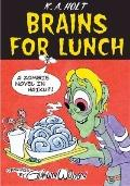 Brains for Lunch : A Zombie Novel in Haiku?!