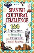 Spanish Culture Challenge 190 Brainteasers for Beginning and Intermediate Spanish Students