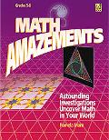 Math Amazements Grades 5-8 Astounding Investigations, Uncover Math In Your World