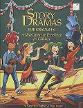 Story Dramas for Grades 4-6