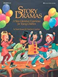Story Dramas: A New Literature Experience for Children, Grades K–3