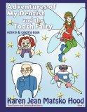 Adventures of My Dentist and the Tooth Fairy: Activity and Coloring Book