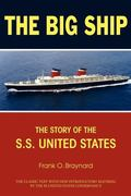 Big Ship : The Story of the S. S. United States