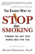 The Easiest Way to Stop Smoking: Finding the Way that Works Best For You