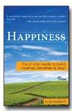 Happiness: The 21 Day Guide to Living Healthier, Wealthier, and Wiser