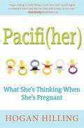 Pacifi(her) : What She's Thinking When She's Pregnant