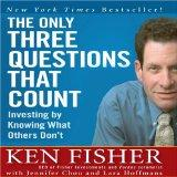 The Only Three Questions That Count: Investing by Knowing What Others Don't (Coach)