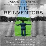 Reinventors: How Extraordinary Companies Pursue Radical Continuous Change (Your Coach in a Box)