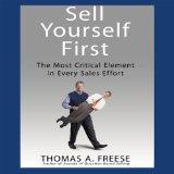 Sell Yourself First: The Most Critical Element in Every Sales Effort (Your Coach in a Box)