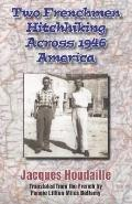 Two Frenchmen Hitchhiking Across 1946 America