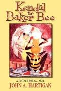 Kendal, the Baker Bee: A Fantasy for All Ages