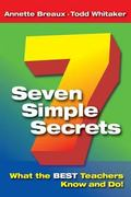 Seven Simple Secrets What the Best Teachers Know And Do