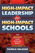 High-Impact Leadership for High-Impact Schools