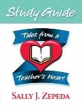 Tales from a Teacher's Heart Study Guide