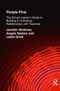People First: The School Leader's Guide to Building and Cultivating Relationships with Teachers