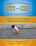 Response to Intervention (RTI) and Continuous School Improvement (CSI) : Using Data, Vision,...
