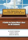 Principal As Student Advocate : A Guide for Doing What's Best for All Students