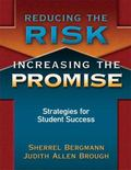 Reducing the Risk, Increasing the Promise : Strategies for Student Success