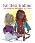 Knitted Babes Five Dolls & Their Wardrobes To Knit & Stitch