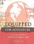 Equipped for Adventure A Practical Guide to Short-Term Mission Trips