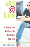 Work@home A Practical Guide for Women Who Want to Work from Home