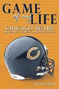 Game Of My Life Chicago Bears Memorable Stories of Bears Football