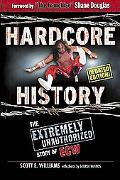 Hardcore History The Extremely Unauthorized Story of Ecw