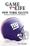 Game of My Life New York Giants Memorable Stories of Giants Football