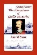 Adventures of Giulio Mazarini Ruler of France