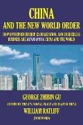 China and the New World Order How Entrepreneurship, Globalization, and Borderless Business A...