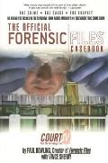 The Official Forensic Files Casebook: Cases, Causes, Culprits