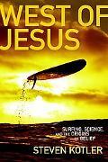 West of Jesus Surfing, Science, And the Origin of Belief