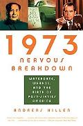 1973 Nervous Breakdown Watergate, Warhol, And the Birth of Post-sixties America