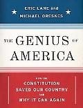 Genius of America How the Constitution Saved Our Country--and Why It Can Again