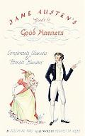 Jane Austen's Guide to Good Manners Compliments, Charades & Horrible Blunders