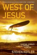 West of Jesus Surfing, Science, and the Origins of Belief