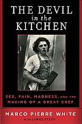 Devil in the Kitchen Sex, Pain, Madness and the Making of a Great Chef