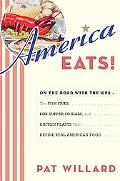 America Eats!: On the Road with the WPA - the Fish Fries, Box Supper Socials, and the Chittl...
