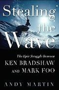 Stealing the Wave The Epic Battle Between Ken Bradshaw and Mark Foo