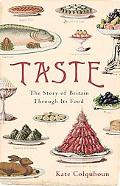Taste The Story of Britain Through Its Food