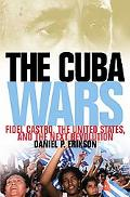 Cuba Wars: Fidel Castro, the United States, and the Next Revolution