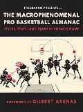 The Macrophenomenal Pro Basketball Almanac: Styles, Stats, and Stars in Today's Game