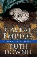 Caveat Emptor : A Novel of the Roman Empire