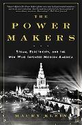 Power Makers: Steam, Electricity, and the Men Who Invented Modern America