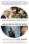Philanthrocapitalism: How Giving Can Save the World